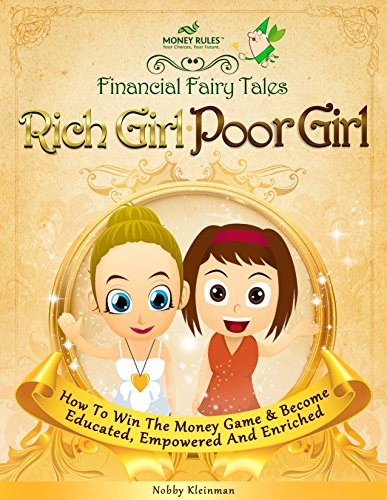 Rich Girl Poor Girl: How To Win The Money Game And Become Educated, Empowered & Enriched
