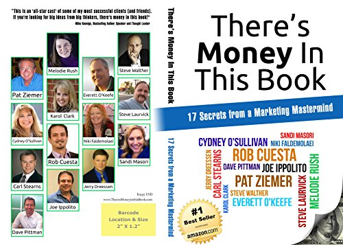There's Money In This Book: 17 Secrets from a Marketing Mastermind