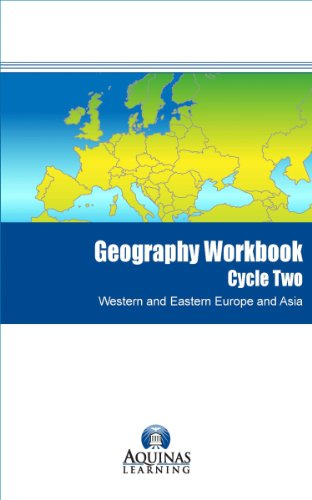 Geography Workbook, Cycle Two, Western and Eastern Europe and Asia (Aquinas Learning Geography Workbook Book 2)