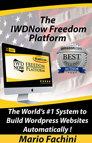 The IWDNow Freedom Platform™ 2017:: The World's #1 System to Build WordPress Websites Automatically!