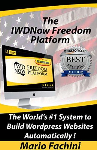 The IWDNow Freedom Platform™ 2017:: The World's #1 System to Build WordPress Websites Automatically!